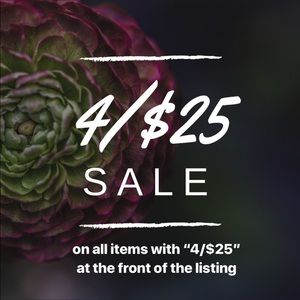 4/$25 SALE WHILE SUPPLIES LAST!